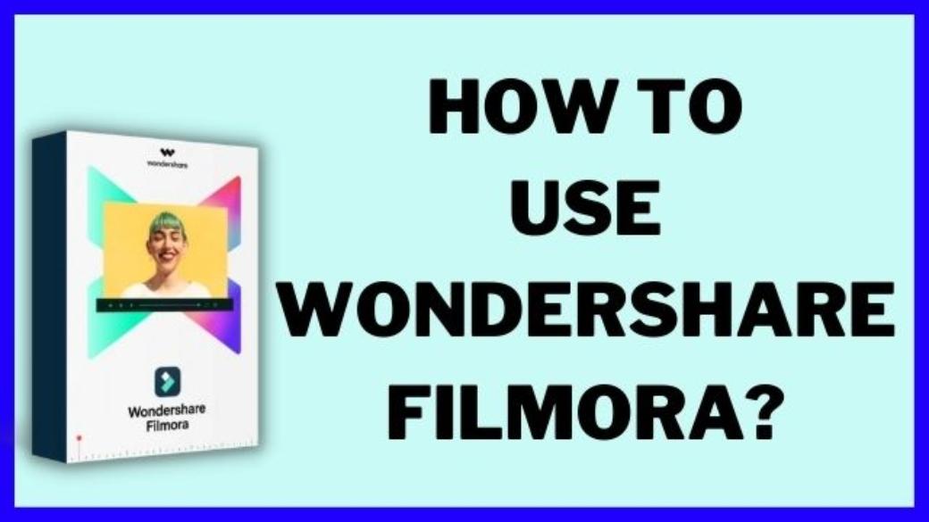 How To Use Wondershare Filmora
